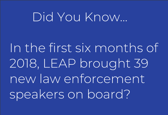 LEAP brough 39 new law enforcement speakers on board in the first six months of 2018