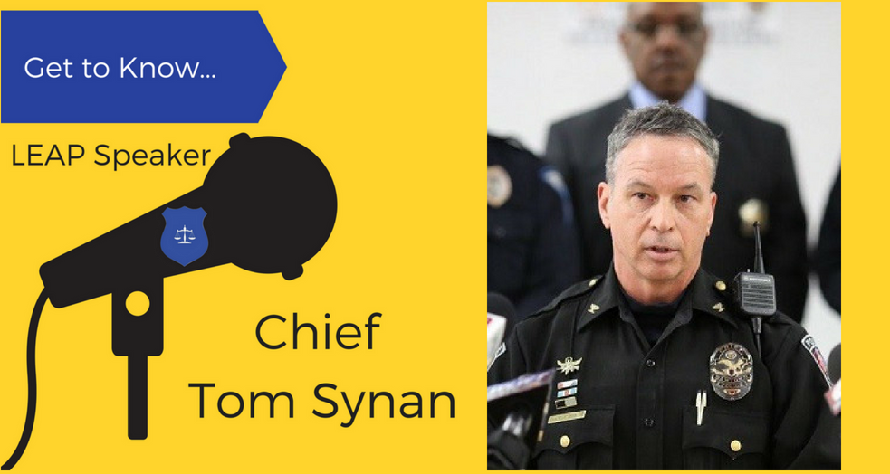 get to know leap speaker Chief Tom Synan
